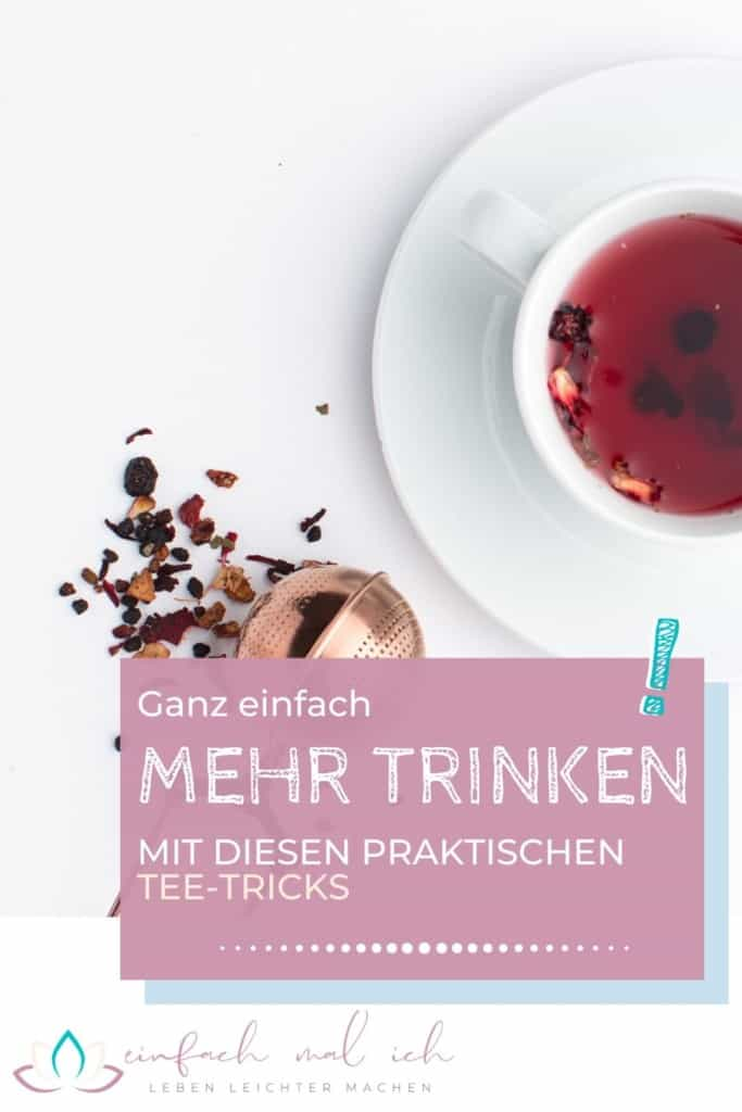 Einfach mehr trinken - mit Tee als Wohlfühlgetränk - Beitragsbild 5