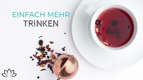 Einfach mehr trinken - mit Tee als Wohlfühlgetränk - Beitragsbild 3