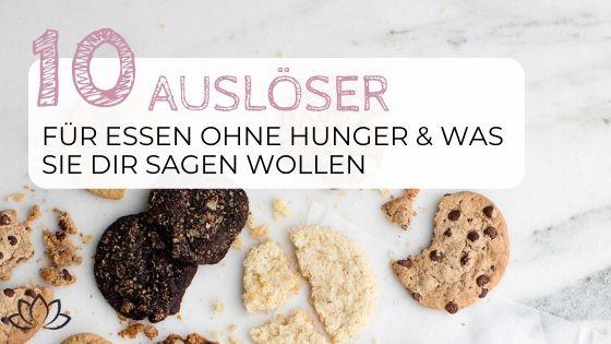 10 Auslöser für Essen ohne Hunger - und was sie Dir sagen wollen - Beitragsbild 4