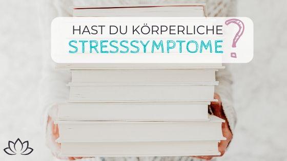 Hast Du diese körperlichen Stresssymptome? - Beitragsbild 3