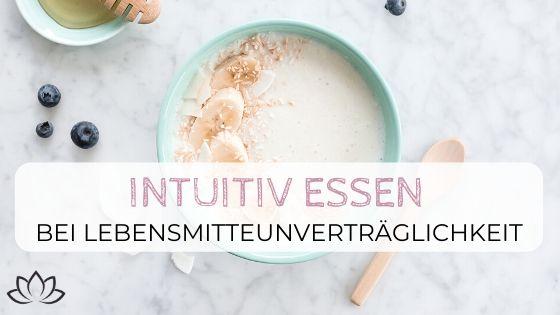 Intuitiv essen bei Lebensmittelunverträglichkeit - Beitragsbild 3