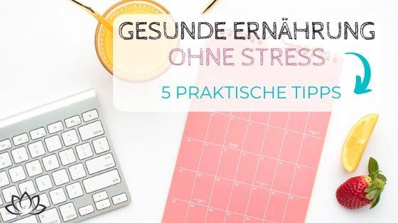 Gesunde Ernährung ohne Stress: 5 praktische Tipps - Beitragsbild 3