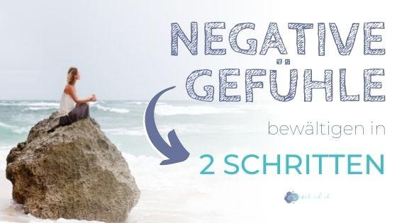 Negative Gefühle - 2 Schritte